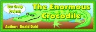 Bulletin Board Display Banner For The Enormous Crocodile