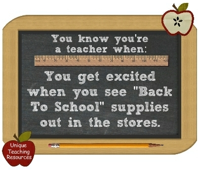 You know you're a teacher when: You get excited when you see Back To School supplies out in the stores.
