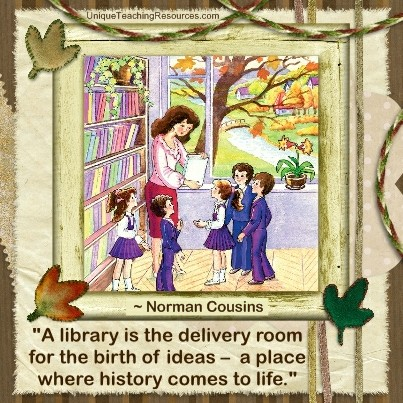 Quotes About Libraries - A library is the delivery room for the birth of ideas - a place where history comes to life.