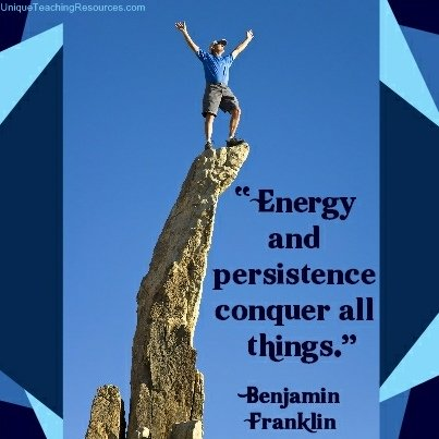 Benjamin Franklin Motivational Quote - Energy and persistence conquer all things.