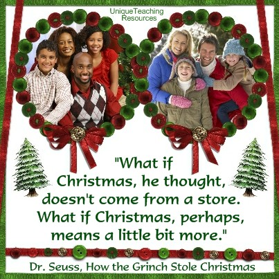 Dr Seuss Quotes How the Grinch Stole Christmas - What if Christmas, he thought, doesn't come from a store. What if Christmas, perhaps, means a little bit more.