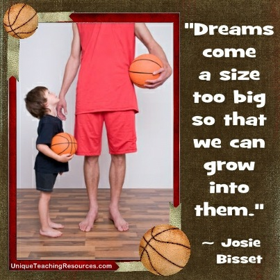 Dreams come a size too big so that we can grow into them. Josie Bisset