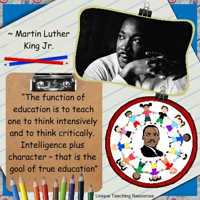 Martin Luther King Quote - The function of education is to teach one to think intensively and to think critically. Intelligence plus character - that is the goal of true education.