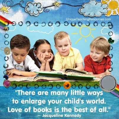Quotes About Reading Books - There are many little ways to enlarge your child's world. Love of books is the best of all. Jacqueline Kennedy