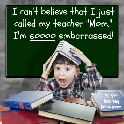Funny teaching graphic - Calling teacher Mom.