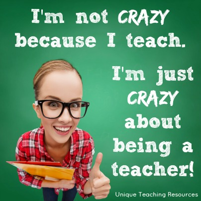 Crazy about being a teacher - Funny graphic and quote