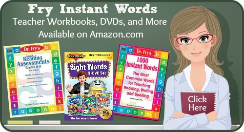 Fry Instant Words - Resources, Workbooks, and DVDs for Teachers