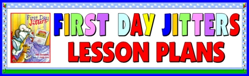 First Day Jitters Lesson Plans and Teaching Resources