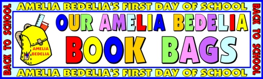 Amelia Bedelia Elementary Student Book Bag Backpacks Bulletin Board Display