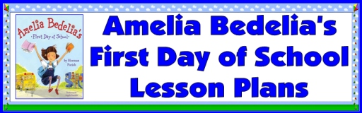 Amelia Bedelia's First Day of School Herman Parish Teacher Lesson Plans