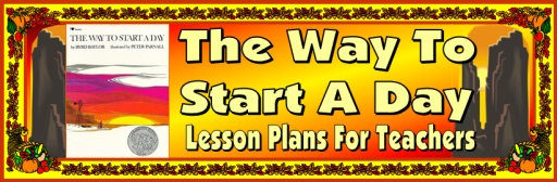 Byrd Baylor The Way to Start a Day Lesson Plans for Elementary School Teachers