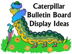 Caterpillar Bulletin Board Displays Ideas and Examples