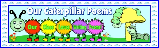 Caterpillar Poems Bulletin Board Display Banner Ideas and Examples