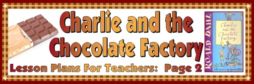 Charlie and the Chocolate Factory Lesson Plans for school Teachers Roald Dahl