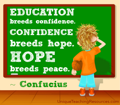 Confucius quote - Education breeds confidence. Confidence breeds hope. Hope breeds peace.