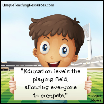 Quote - Education levels the playing field.