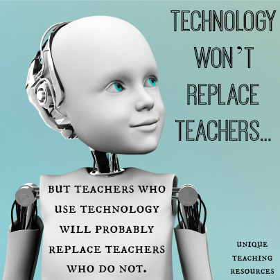 Technolgoy won't replace teachers - Education quote about computers