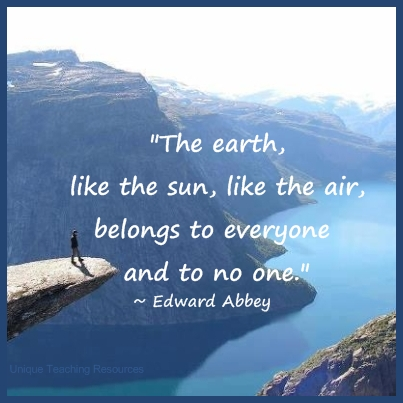 Edward Abbey Quote - The earth, like the sun, like the air, belongs to everyone, and to no one.
