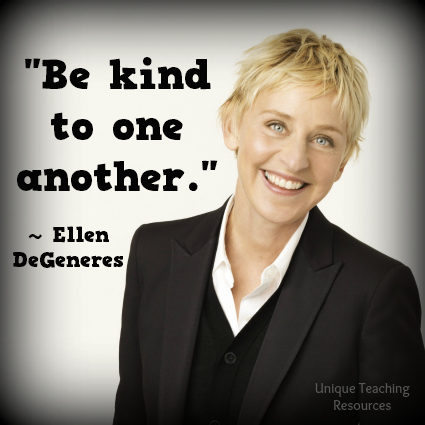 Ellen DeGeneres Quote - Be kind to one another.