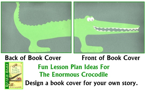 Enormous Crocodile Fun Art Project for Roald Dahl Lesson Plans Create a Book Cover