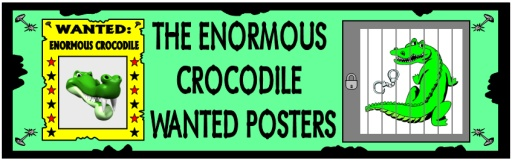 Wanted Poster for Enormous Crocodile by Roald Dahl