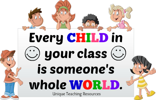 Quote About Children - Every child in your class is someone else's whole world.
