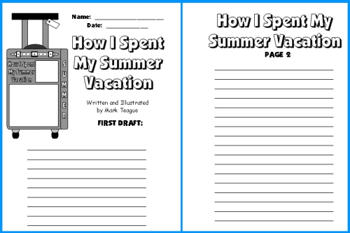 ... Spent My Summer Vacation Mark Teague First Draft Writing Worksheets
