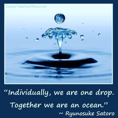Quote About Nature Individually, we are one drop. Together, we are an ocean.