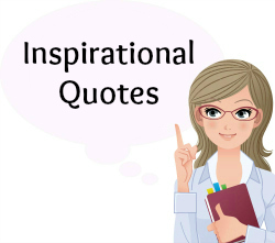 On this page, you will find more than 50 Famous Inspirational Quotes.