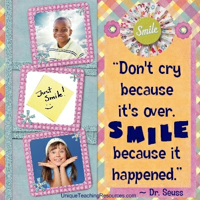 Motivational and Inspirational Quotes by Dr Seuss - Don't cry because it's over. Smile because it happened.