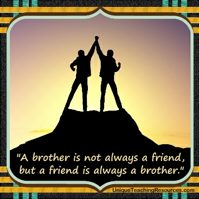 Quotes About Friends - A brother is not always a friend, but a friend is always a brother.