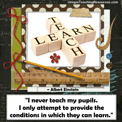 Quotes About Learning - I never teach my pupils. I only attempt to provide the conditions in which they can learn. Albert Einstein