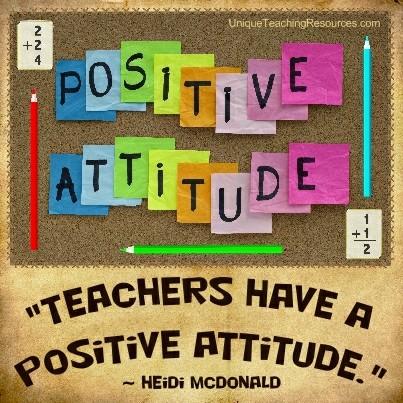 Quotes About Teachers - Teachers have a positive attitude.