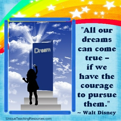 Walt Disney Motivational and Inspirational Quotes - All our dreams can come true - if we have the courage to pursue them.