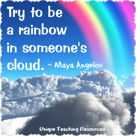 Maya Angelou Rainbow in Someone's Cloud Inspirational Quote