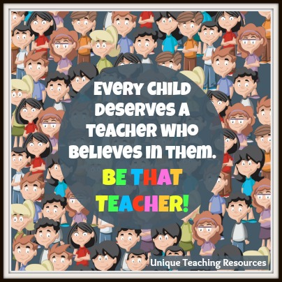 Quote About Students - Every child deserves a teacher that believes in them.