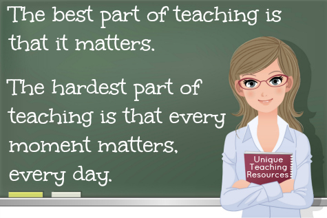 Quote about the best and hardest thing about being a teacher.