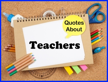 These 2 pages contain a large list of famous quotes about teachers ...