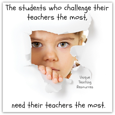 Teacher Appreciation Quote - The students who challenge their teachers the most, need their teachers the most.
