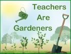 Teachers Are Gardeners