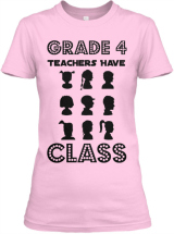 Grade 4 Teachers Have Class Tshirt