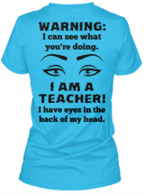 Teacher T-shirt - Eyes In the Back of Head