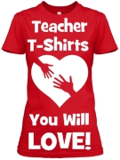 Cute T-Shirts Designed Just For School Teachers