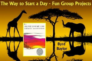 Byrd Baylor The Way to Start A Day Fun Ideas for Group Projects, Templates, and Worksheets