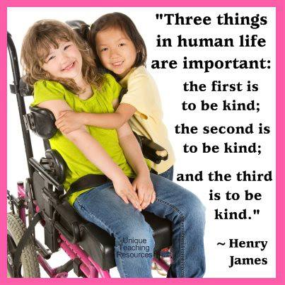 Three things in human life are important. Henry James quote about being kind.