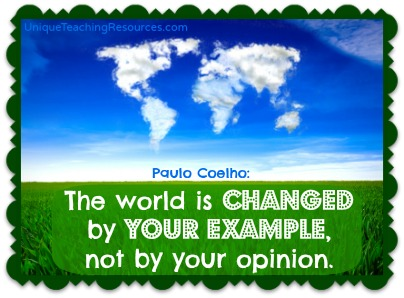 The world is changed by your example. Paulo Coelho Quote about Kindness