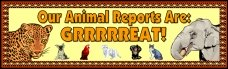 Our Animal Reports Are Great Banner