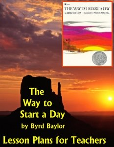 Byrd Baylor The Way to Start A Day Lesson Plans and Teaching Resources