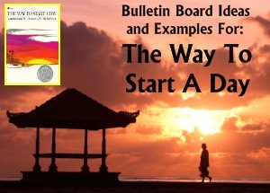 Byrd Baylor The Way To Start A Day Bulletin Board Display Ideas and Examples