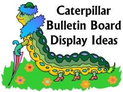 Caterpillar Bulletin Board Displays Ideas and Examples